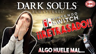 ¡¡DARK SOULS REMASTERED para SWITCH RETRASADO!! | Algo HUELE MAL en las THIRDS...