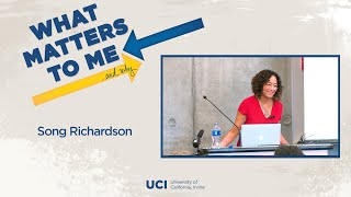 What Matters to Me and Why - L. Song Richardson