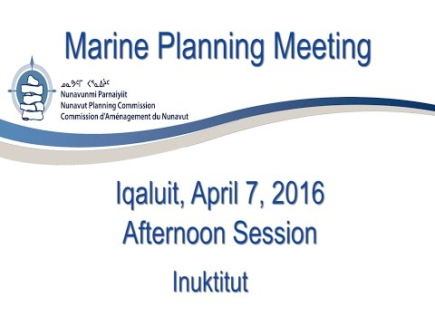 Marine Planning Meeting Afternoon Inuktitut