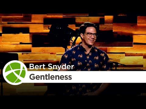Fruit of the Spirit: Gentleness | Bert Snyder