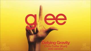 Defying Gravity (Kurt Solo Version) | Glee [HD FULL STUDIO]