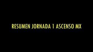 Jornada 1 Ascenso MX!!!!!! LLENA DE GOLAZOS!!!!!
