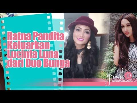 Ratna Pandita Keluarkan Lucinta Luna dari Duo Bunga