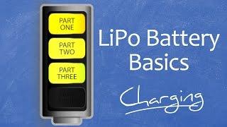 LiPo Battery Basics - Charging