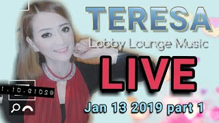 Teresa Sing Live - Lobby Lounge Music - Jan 13 2019 part 1