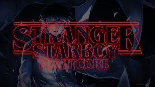 Nightcore ↪ Starboy ✗ Stranger Things Theme  [MASHUP]