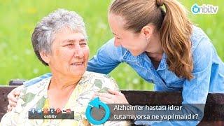 Alzheimer hastası idrarını tutamıyorsa ne yapılmalıdır?
