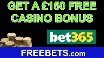 How To Claim A £150 Free Casino Bonus With Bet365 Casino