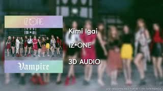 Iz*one (아이즈원) - 君以外 (kimi igai) [3d audio use headphones]   godkimtaeyeon