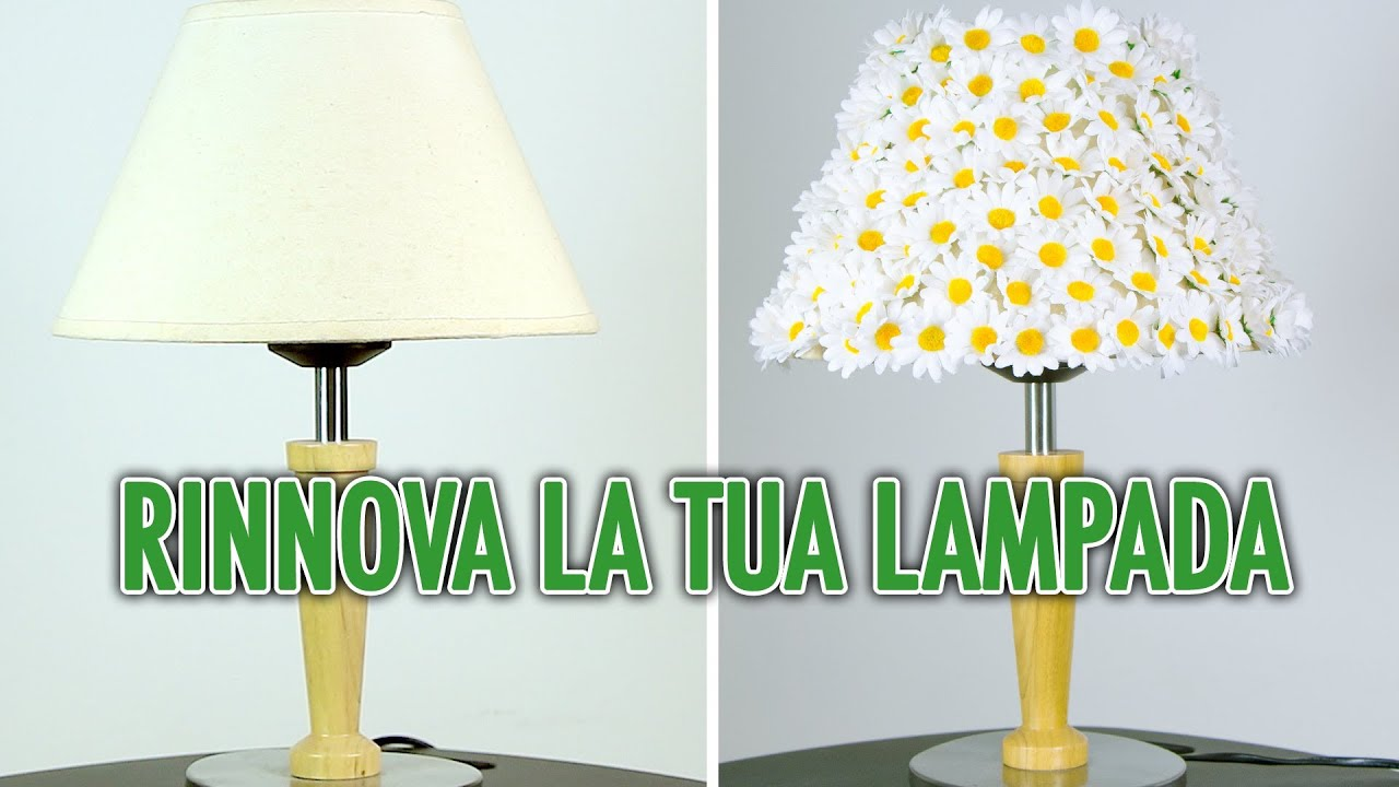 RINNOVA LA TUA LAMPADA - Tutorial Fai Da Te Idea - YouTube