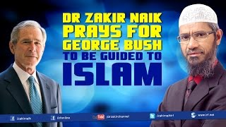 Dr Zakir Naik prays for George Bush to be guided to Islam