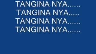 tangina nya with lyrics...