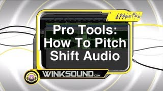 Pro Tools: How To Pitch Shift Audio | WinkSound