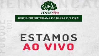 CULTO DA NOITE AO VIVO DA IPBP
