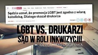 LGBT vs. DRUKARZ! SĄD W ROLI INKWIZYCJI! SERWIS INFORMACYJNY 2019.07.18