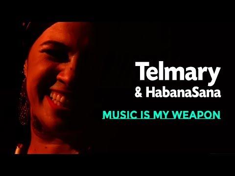 Telmary & HabanaSana - Music is my weapon (Visual)