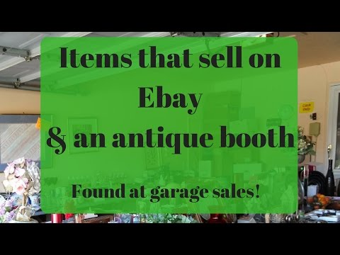 What I sell on Ebay and my Antique Booth. My Garage Sale Fin