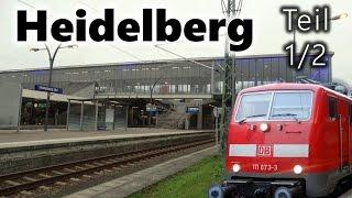 Heidelberg Hbf - Teil 1 [Doku] - Stadt, Bahnhofsgebäude, Gleisanlagen u.v.m.