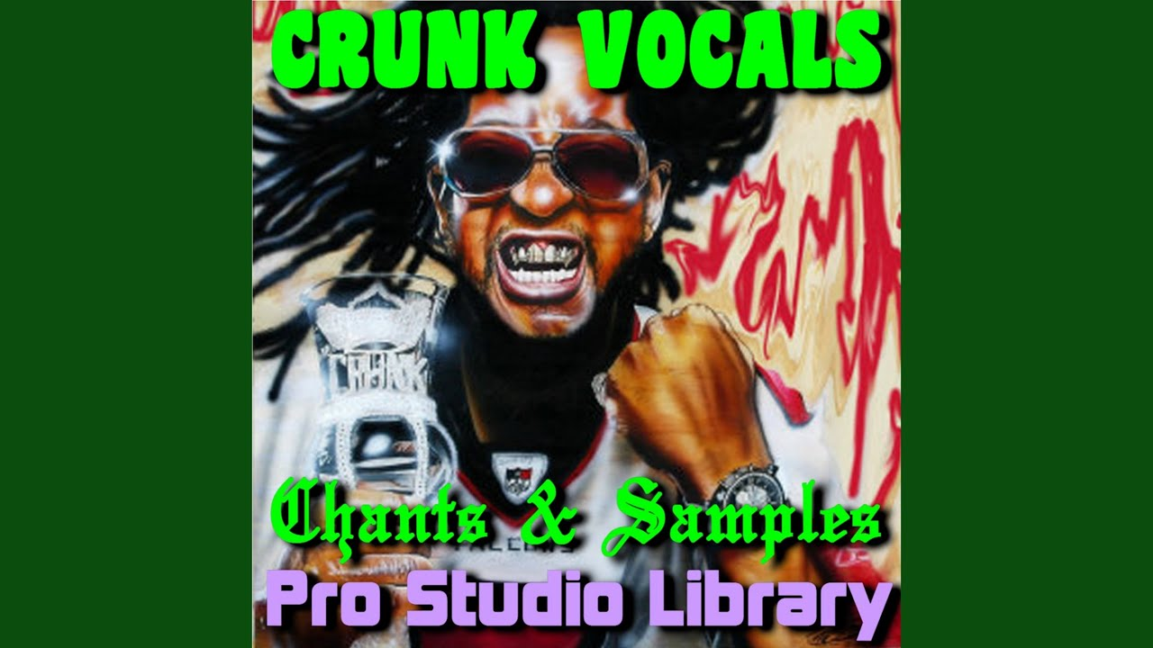 Crunk vocals, chants, & samples by pro studio library on amazon.