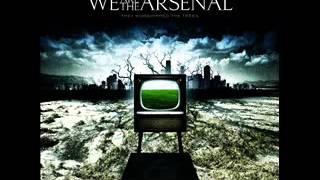 We Are The Arsenal Sound The Alarm