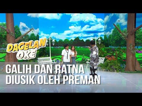 DAGELAN OK - Preman Muncul Didepan Galih Dan Ratna [12 Oktober 2019]