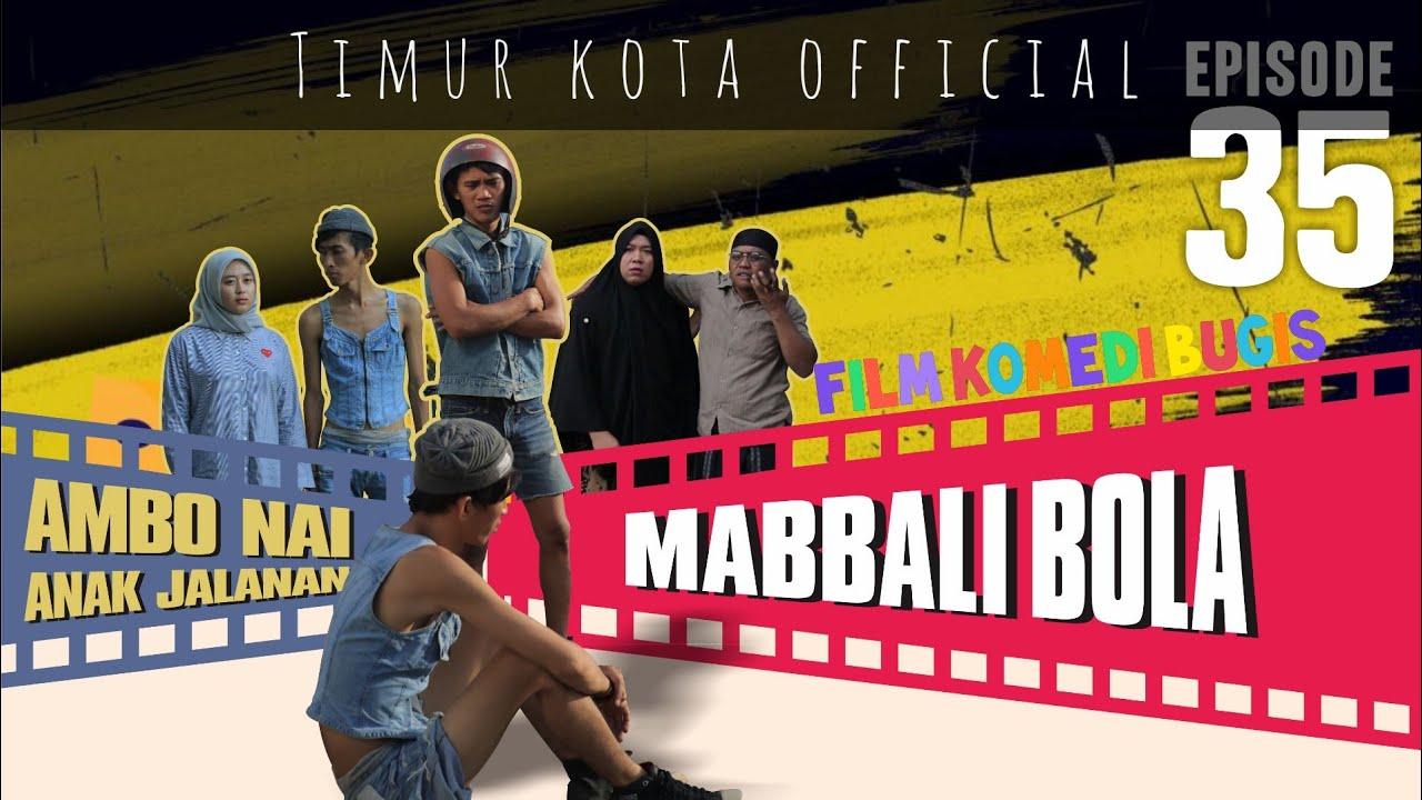 Download EPISODE #35 | AMBO NAI ANAK JALANAN | TIMUR KOTA OFFICIAL | KOMEDI BUGIS VIRAL