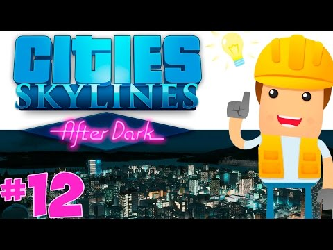 Cities Skylines: After Dark | Gameplay Español | EP. 12