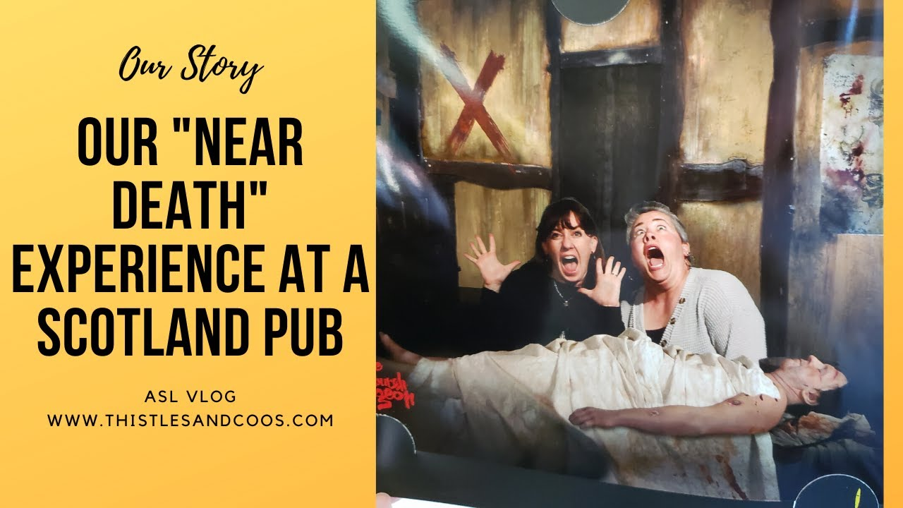 "(ASL VLOG) Our ""Near Death"" Experience at a Pub in Scotland"