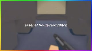 Boulevard Glitch - Roblox Arsenal Tutorial (PATCHED)