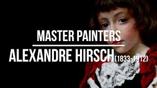 Alexandre Auguste Hirsch (1833-1912) A collection of paintigns 4K Ultra HD