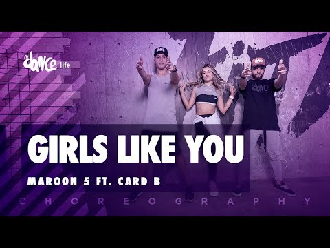 Girls Like You - Maroon 5 ft Card B  FitDance Life Choreography  Dance