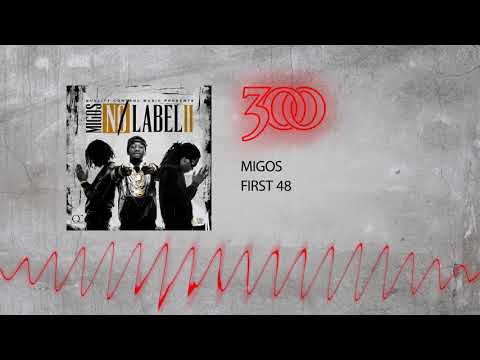 Migos - First 48 | 300 Ent (Official Audio)