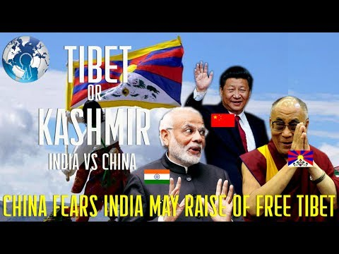 CHINA Fears of INDIA Raising the FREE TIBET Issue on Kashmir Issue