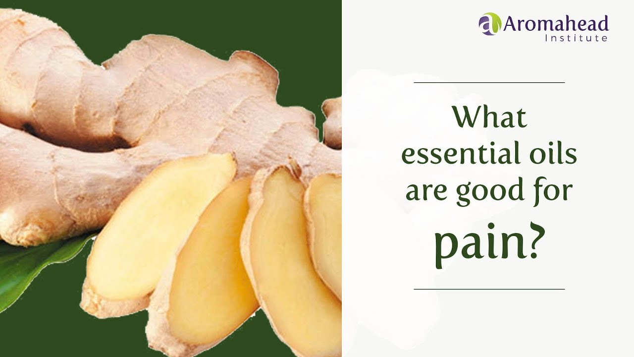 What Essential Oils are Good For Pain?