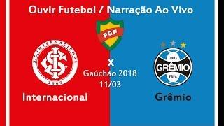 Baixar ( Segundo Tempo ) Internacional 1 x 2 Grêmio - AO VIVO - Gauchão 2018 ( 11/03/2018 )