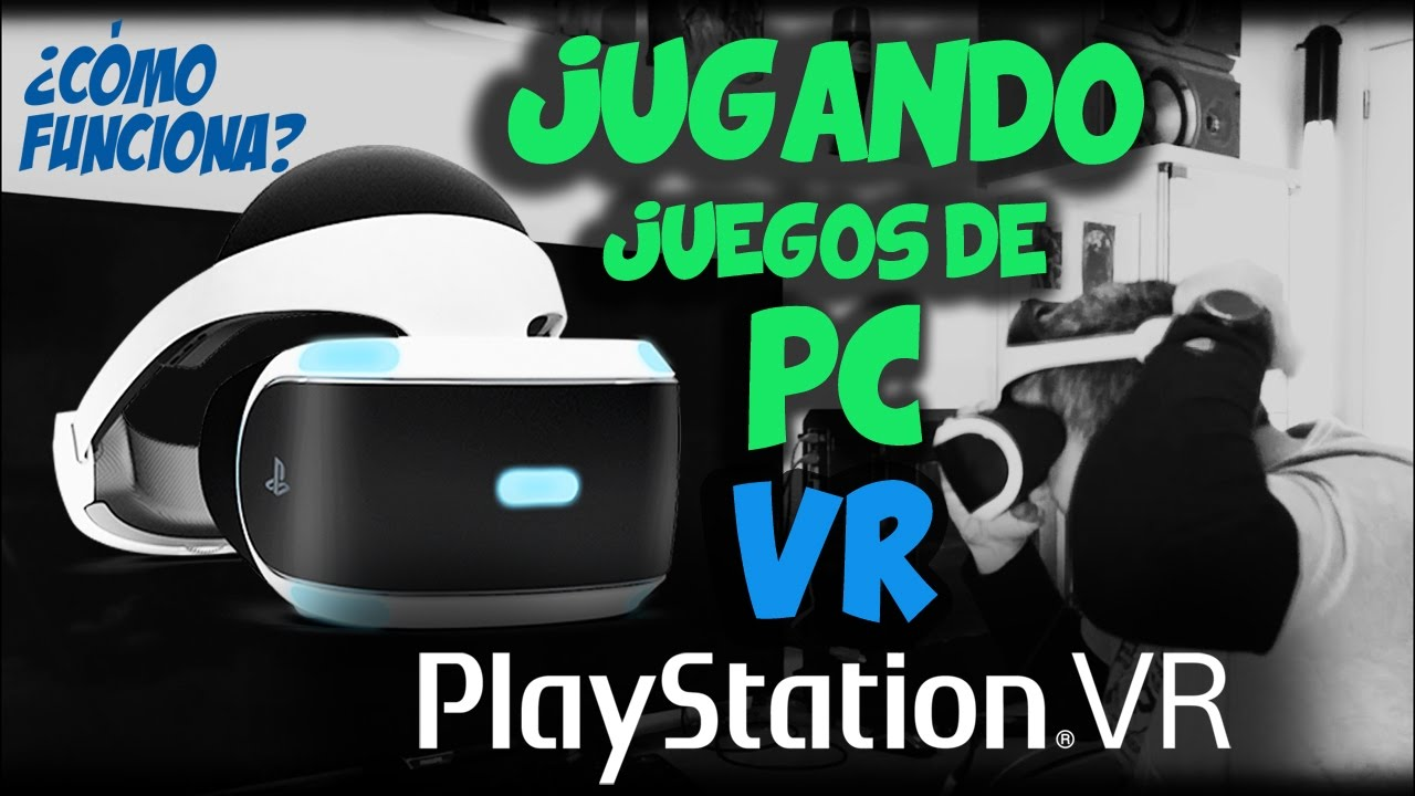 JUGANDO CON EL PC Y PLAYSTATION VR - FUNCIONA STEAM - TRIDEF 3D -TRINUS VR  - PSVR #PS4VRJUEGOSPC