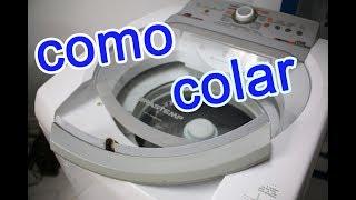 Como colar a tampa da maquina de lavar brastemp bwl11a