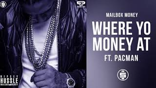 [3.23 MB] Where Yo Money At (feat. Pacman) - Nipsey Hussle (Mailbox Money)