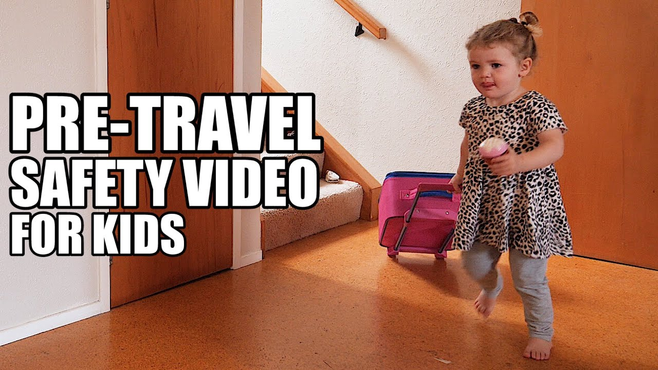 A pre-travel safety video, for kids.
