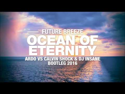 Future Breeze - Ocean Of Eternity (Ardo vs Calvin Shock & Dj. Insane Bootleg 2016) [OUT NOW!]