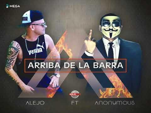 ANONYMOUS - ARRIBA DE LA BARRA EL ALEJO FT EMUS DJ