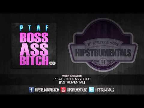 PTAF - Boss Ass Bitch [Instrumental] + DOWNLOAD LINK