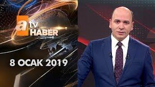 Atv Ana Haber | 8 Ocak 2019