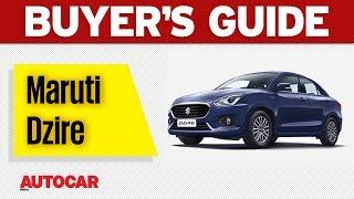 Maruti Dzire | Buyer's Guide | Autocar India
