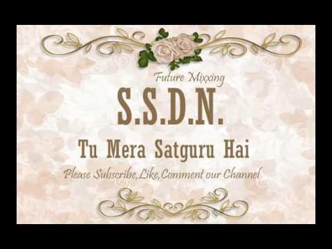 Latest Ssdn Bhajan Tu Mera Satguru Hai श र सतग र
