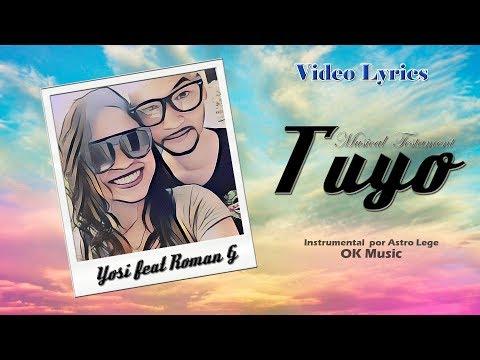 Roman G feat Yosi - Tuyo (Video Lyrics)