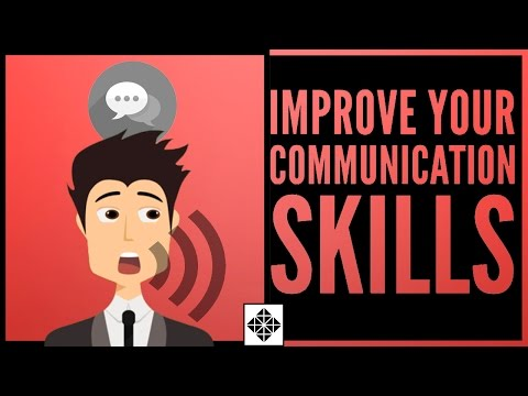 How To Improve Your Communication Skills • The Key To Developing Successful Relationships