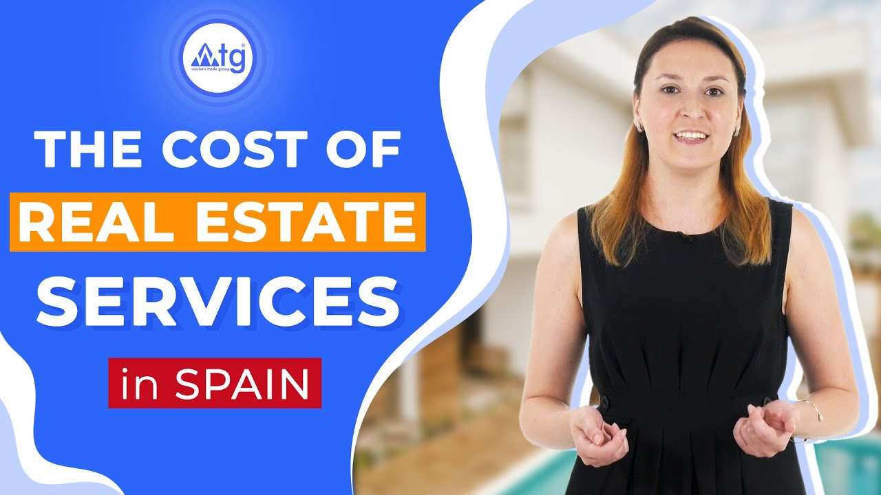 The cost of real estate services in Spain