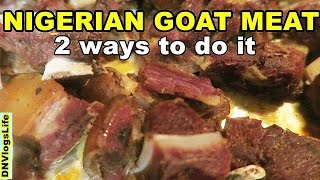 Nigerian Goat Meat Recipe | 2 Ways to Cook It