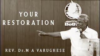 Your Restoration - Rev. Dr. M A Varughese